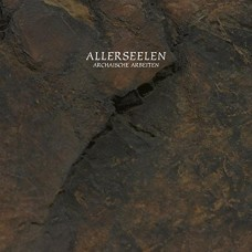 ALLERSEELEN - Archaische Arbeiten 2LP