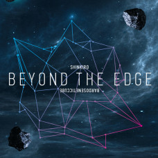 BARDOSENETICCUBE & SHINKIRO - Beyond the Edge of the Universe CD