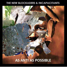 THE NEW BLOCKADERS & INCAPACITANTS - As Anti As Possible CD