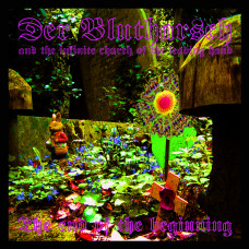DER BLUTHARSCH AND THE INFINITE CHURCH OF THE LEADING HAND - The End of the Beginning CD