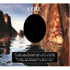 COIL - A Guide For Beginners - The Voice Of Silver / A Guide For Finishers - A Hair Of Gold 2CD
