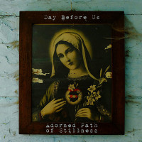 DAY BEFORE US - Adorned Path Of Stillness CD