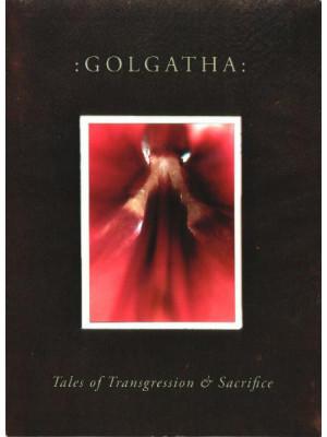 :GOLGATHA: - Tales of Transgression and Sacrifice CD
