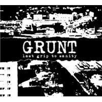 GRUNT - Last Grip To Sanity CD