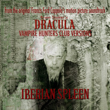 IBERIAN SPLEEN - Dracula. Vampire Hunters Club Versions CD EP