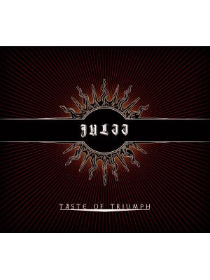 JULII - Taste of Triumph CD