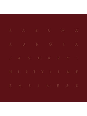 KAZUMA KUBOTA - January Thirty + Uneasiness CD