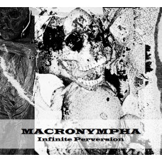 MACRONYMPHA - Infinite Perversion CD