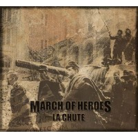 MARCH OF HEROES - La Chute CD