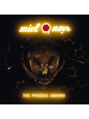 MIEL NOIR - The Phoenix-Swarm CD