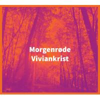 VIVIANKRIST - Morgenrøde CD