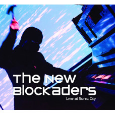 THE NEW BLOCKADERS - Live At Sonic City CD + DVD
