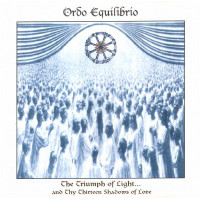ORDO EQUILIBRIO - The Triumph of Light... And thy Thirteen Shadows of Love CD