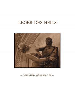LEGER DES HEILS - ... über Liebe, Leben und Tod ... LP (left-over)