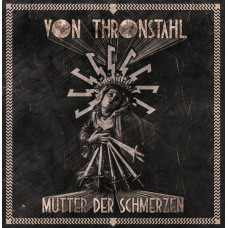 VON THRONSTAHL - Mutter der Schmerzen LP