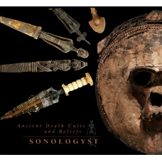 SONOLOGYST - Ancient Death Cults And Beliefs CD