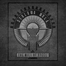 STALOWA WOLA - The Will of Steel LP