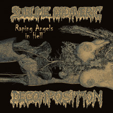 SUBLIME CADAVERIC DECOMPOSITION - Raping Angels In Hell CD