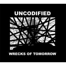 UNCODIFIED - Wrecks Of Tomorrow CD