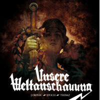 J ORPHIC, EPOCH, TSIDMZ - Unsere Weltanschauung CD