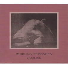VASILISK - Whirling Dervishes CD
