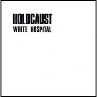 WHITE HOSPITAL - Holocaust CD