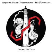 MAJDANEK WALTZ • VINTERSOLVERV • THE NOKTULIANS - Der Weg der Toten CD