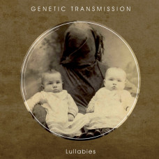 GENETIC TRANSMISSION - Lullabies CD
