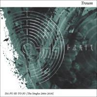TROUM - DA-PU-RI-TO-JO (The Singles 2004-2016) CD