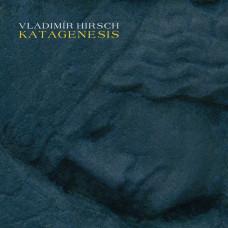 VLADIMIR HIRSCH - Katagenesis CD